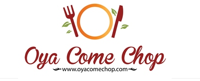 Oya Come Chop | Restaurant
